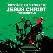 The Gospels (Revolutions Series): Terry Eagleton presents Jesus Christ Audiobook by Terry Eagleton Narrated by David Holt