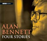 Alan Bennett Alan Bennett: Four Stories (BBC Audio)