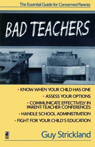 Bad Teachers: The Essential Guide for Concerned Parents