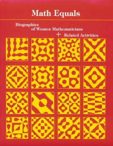 Math Equals: Biographies of Women Mathematicians+Related Activities (Addison-Wesley Innovative Series)