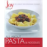 Joy of Cooking: All About Pasta & Noodles ~ Irma S. Rombauer
