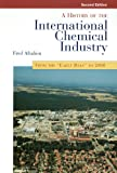 """History of the International Chemical Industry: From the """"Early Days"""" to 2000"""
