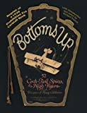 img - for Bottoms Up: 52 Cock-Tail Spins for High Flyers From the Recipes of Many Celebrities book / textbook / text book