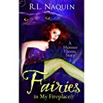 Fairies in My Fireplace: Monster Haven, Book 3 (       UNABRIDGED) by R. L. Naquin Narrated by Rebecca Gibel