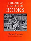 The Art and History of Books (1884718027) by Norma Levarie