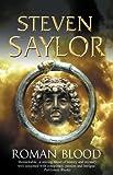 Steven Saylor Roman Blood (Roma Sub Rosa)