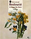 echange, troc Claudia Salvi, Pierre-Joseph Redouté - Pierre-Joseph Redouté, le prince des fleurs