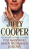Jilly Cooper The Man Who Made Husbands Jealous