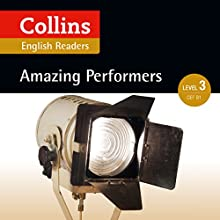Amazing Performers: B1 (Collins Amazing People ELT Readers) Audiobook by Jane Rollason - adaptor, Fiona MacKenzie - editor Narrated by  Collins