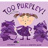 Too Purpley! (Too! Books) ~ Jean Reidy