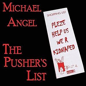 The Pusher's List | [Michael Angel, J. D. Cutler]
