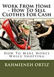 Work From Home -How To Sell Clothes For Cash