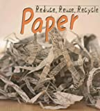 Paper (Reduce, Reuse, Recycle)