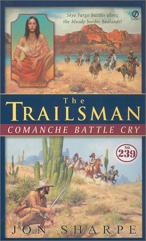 The Trailsman #239: Comanche Battlecry, Jon Sharpe