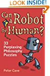 Can a Robot be Human?: 33 Perplexing...