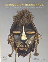Afrique en résonance : Collection du Musée Africain de Lyon