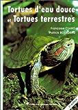 echange, troc Françoise Claro, Patrick Bourdeau - Tortues d'eau douce et tortues terrestres