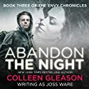 Abandon the Night: Envy Chronicles, Book 3 Audiobook by Joss Ware, Colleen Gleason Narrated by Sebastian Fields