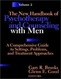 img - for The New Handbook of Psychotherapy and Counseling with Men, A Comprehensive Guide to Settings, Problems, and Treatment, Volume Two book / textbook / text book