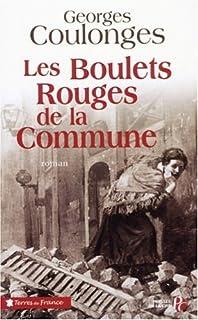 Les boulets rouges de la Commune : roman, Coulonges, Georges