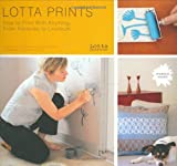 img - for Lotta Prints: How to Print with Anything, from Potatoes to Linoleum book / textbook / text book