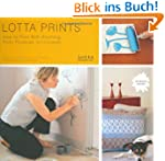 Lotta Prints: How to Print with Anyth...