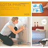 Lotta Prints: How to Print with Anything, from Potatoes to Linoleumby Lotta Jansdotter