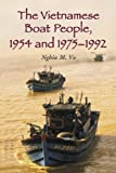 Nghia M. Vo The Vietnamese Boat People, 1954 and 1975-1992