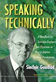 img - for [Speaking Technically: Handbook for Scientists, Engineers and Physicians on How to Improve Technical Presentations] (By: Sinclair Goodlad) [published: October, 1996] book / textbook / text book