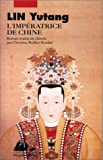 L'Impératrice de Chine (French Edition) (2877301893) by Lin, Yutang