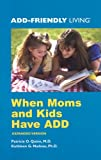 img - for When Moms and Kids Have ADD (Add-Friendly Living) book / textbook / text book