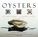 Oysters: A Culinary Celebration with 185 Recipes (1592283519) by Reardon, Joan