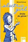 Electric Girl, Tome 1 : Dr�le de g�nie ! par Brennan
