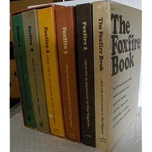 6 book Foxfire set The Foxfire Book Foxfire 2 Foxfire 3 Foxfire 4 Foxfire 5 Foxfire 6 6-volumes Total Set of 6-books (Foxfire Series, Volumes 1-6 6-books)