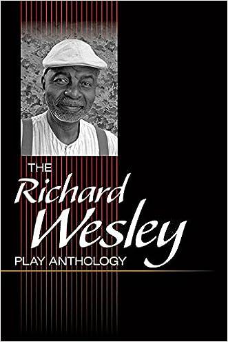 The Richard Wesley Play Anthology