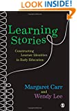 Learning Stories: Constructing Learner Identities in Early Education