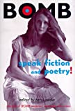 Speak Fiction and Poetry!: The Best of Bomb Magazine's Interviews With Writers (9057013517) by Sussler, Betsy