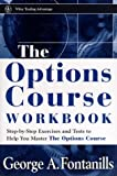 img - for The Options Course Workbook (Wiley Trading) book / textbook / text book