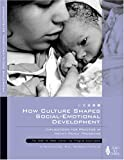 How Culture Shapes Social-Emotional Development: Implications for Practice in Infant-Family Program