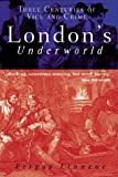London's Underworld: Three Centuries of Vice and Crime (1861057423) by Fergus Linnane