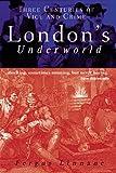 Fergus Linnane London's Underworld: Three Centuries of Vice and Crime