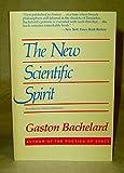The New Scientific Spirit (0807015016) by Bachelard, Gaston