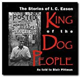 img - for The Stories of I. C. Eason, King of the Dog People book / textbook / text book
