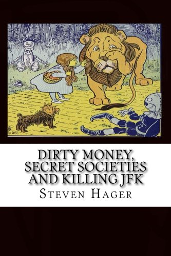 Dirty Money, Secret Societies and Killing JFK