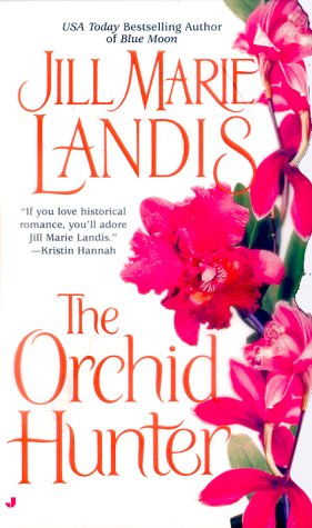 The Orchid Hunter, Jill Marie Landis