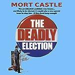 Deadly Election | Mort Castle