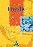 Metzler Physik Sekundarstufe II - 3 - Auflage: Metzler Physik (3 - A.) - Gesamtband -