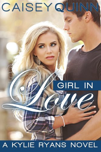 Girl in Love (Kylie Ryans) by Caisey Quinn