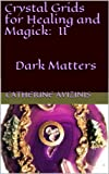 img - for Crystal Grids for Healing and Magick: Dark Matters book / textbook / text book