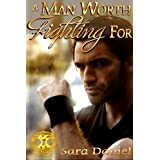 A Man Worth Fighting For (The Wiccan Haus Book 2) ~ Sara Daniel